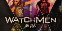 Watchmen: Dos shows presenciales en Lucille