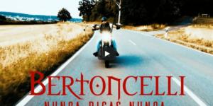 Video destacado: Bertoncelli – Nunca digas nunca –